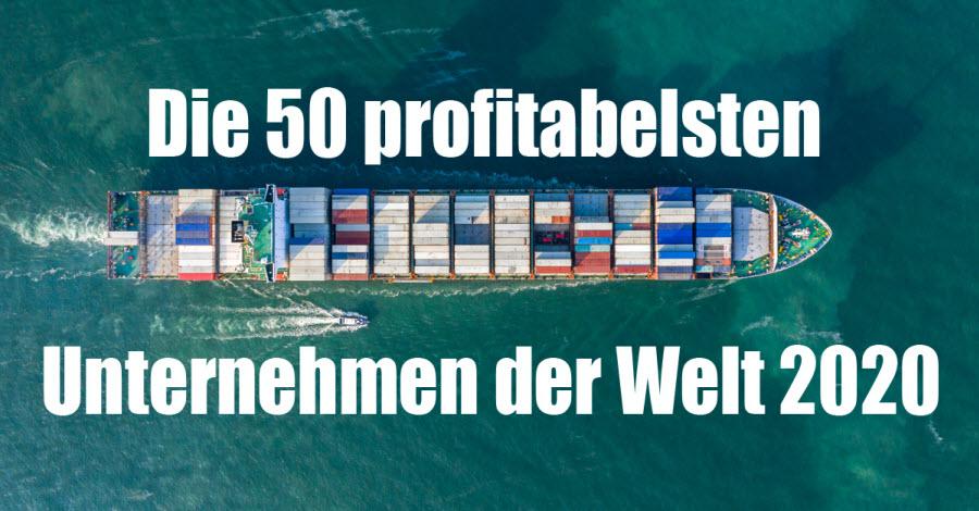 die 50 profitabelsten Unternehmen der Welt 2020